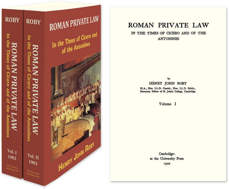 Roman Private Law in the Times of Cicero and of the Antonines. 2 Vols. Henry John Roby.