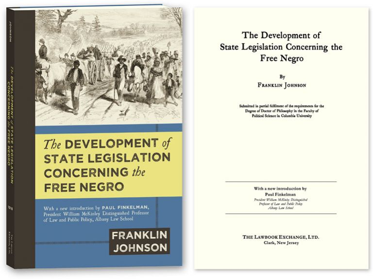 The Development of State Legislation Concerning the Free Negro. Franklin 4524Johnson, Paul Finkelman, New Introd.