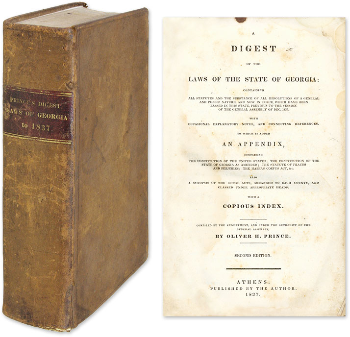A Digest of the Laws of the State of Georgia, Containing All Statutes. Georgia, Oliver H Prince, Compiler.