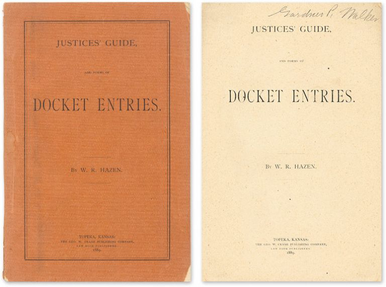 Justices' Guide, And Forms of Entries. W. R. Hazen.