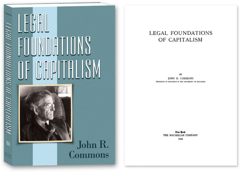 Legal Foundations of Capitalism. John R. Commons.