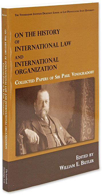 On the History of International Law and International Organization. William E. Butler, Sir Paul Vinogradoff.