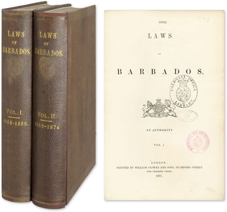 The Laws of Barbados. By Authority. 2 Vols. London, 1875. Barbados.