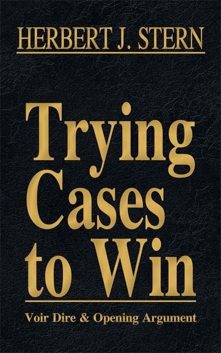 Voir Dire and Opening Argument. Vol. I of Trying Cases to Win. Herbert Stern.