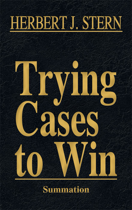 Summation. Vol. IV of Trying Cases to Win. Herbert Stern.