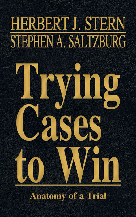 Anatomy of a Trial. Vol. V of Trying Cases to Win. Herbert Stern.