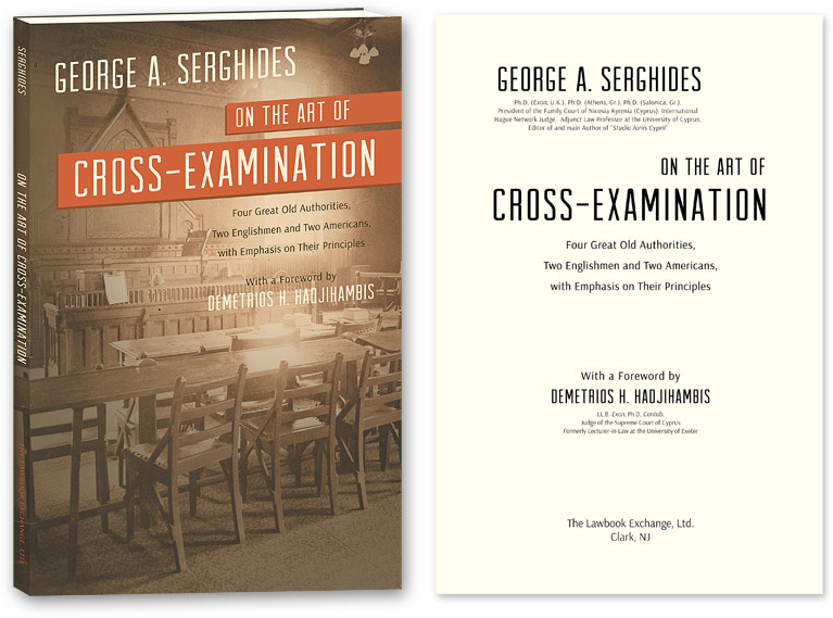 On the Art of Cross-Examination. Four Great Old Authorities Two. Dr. G. A. Serghides.