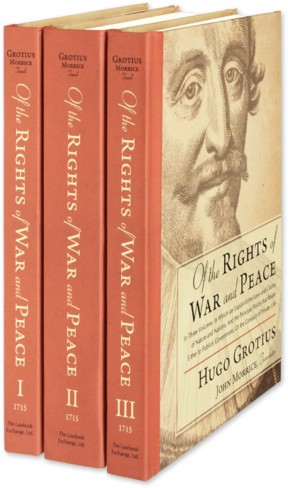 Of the Rights of War and Peace, In Three Volumes; In Which are. Hugo Grotius, John Morrice, and Ed.