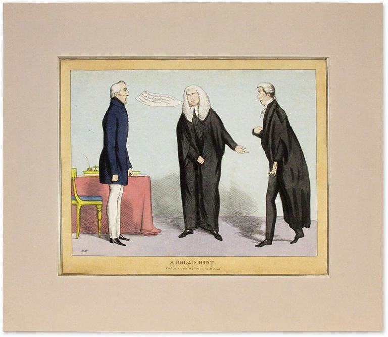 """A Broad Hint, 14"""" x 11"""" Hand-Colored Lithograph. London, 1829. John Doyle."""