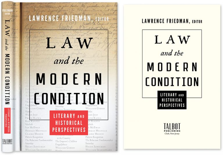 Law and the Modern Condition: Literary and Historical Perspectives. Lawrence Friedman, Spivack, Dargo, contrb.