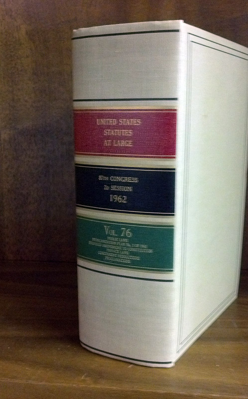 United States Statutes at Large. Volume 76 (1962). United States Congress. 87th Congress 2d Session.
