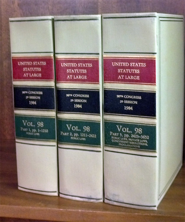 United States Statutes at Large Volume 98, in 3 books (1984). United States Congress. 98th Congress 2d Session.