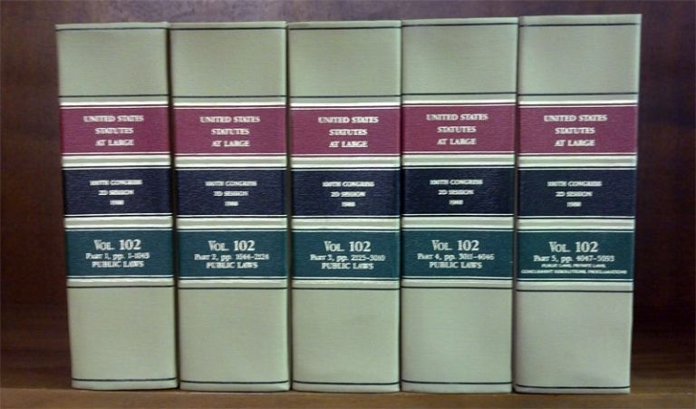 United States Statutes at Large. Volume 102, in 5 books (1988). United States Congress. 100th 2d Session.