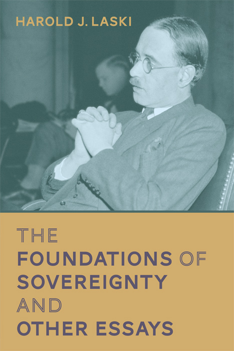 The Foundations of Sovereignty and Other Essays. Harold J. Laski.