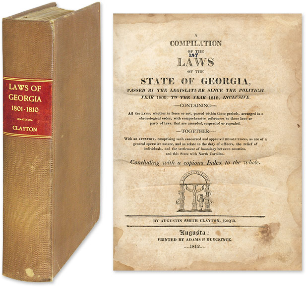 A Compilation of the Laws of the State of Georgia, Passed by the. Georgia, Augustin Clayton, Compiler.