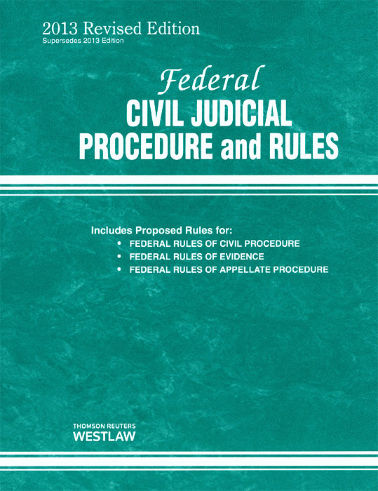 Federal Civil Judicial Procedure and Rules August 2013 Revi Ed. Thomson West.