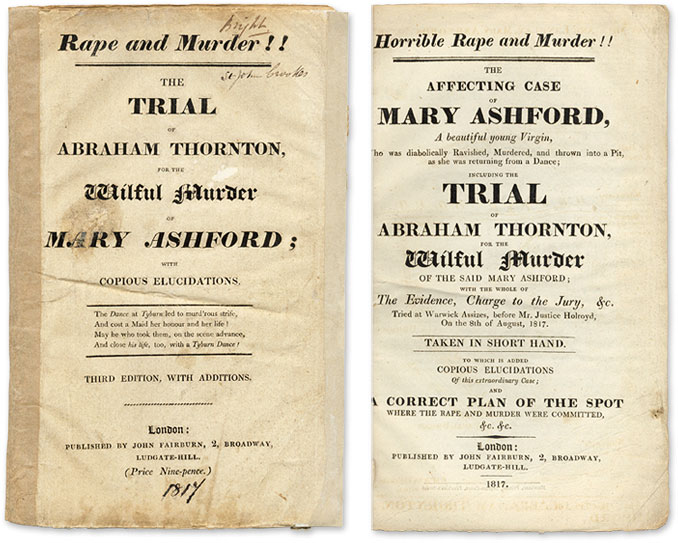 Horrible Rape and Murder!! The Affecting Case of Mary Ashford. Trial, Abraham Thornton, Defendant, Mary Ashford.