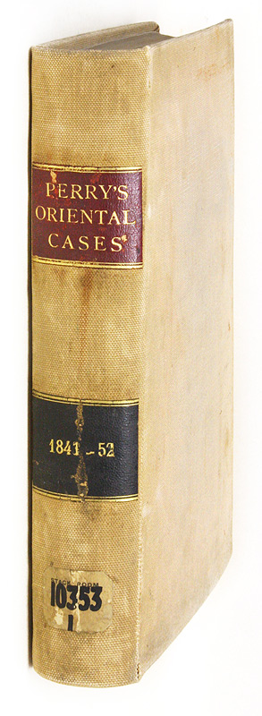 Cases Illustrative of Oriental Life, And the Application of English. Sir Erskine Perry, Compiler.