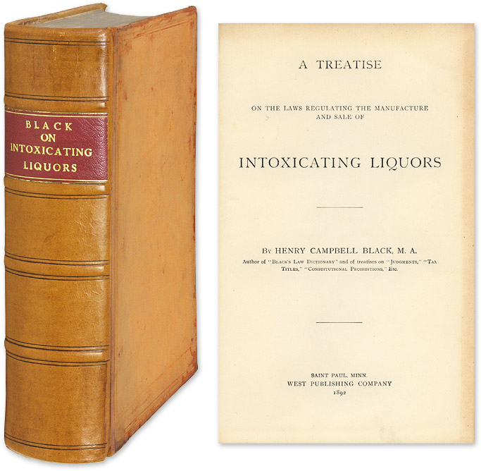 A Treatise on the Laws Regulating the Manufacture and Sale. Henry Campbell Black.
