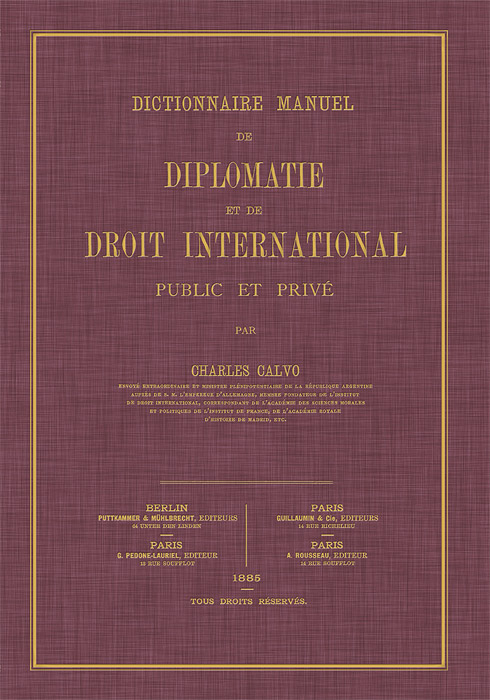 Dictionnaire Manuel de Diplomatie et de Droit International Public. Charles Calvo.