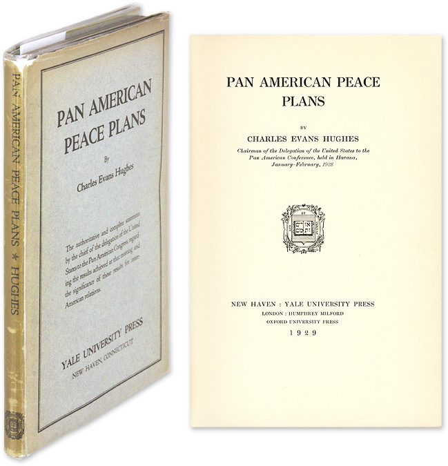 "Pan American Peace Plans. Signed ""Charles E. Hughes"" Charles Evans Hughes."