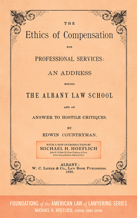 The Ethics of Compensation for Professional Services. Edwin Countryman, Michael H. Hoeflich, New Intro.