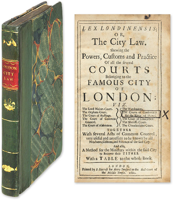 Lex Londinensis; Or, The City Law. Shewing the Powers, Customs and. Corporation of London, Court of Common Council.