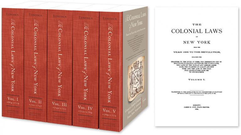 The Colonial Laws of New York from the Year 1664 to the Revolution. Charles Z. Lincoln, Wm. H. Johnson, A J. Northrup.