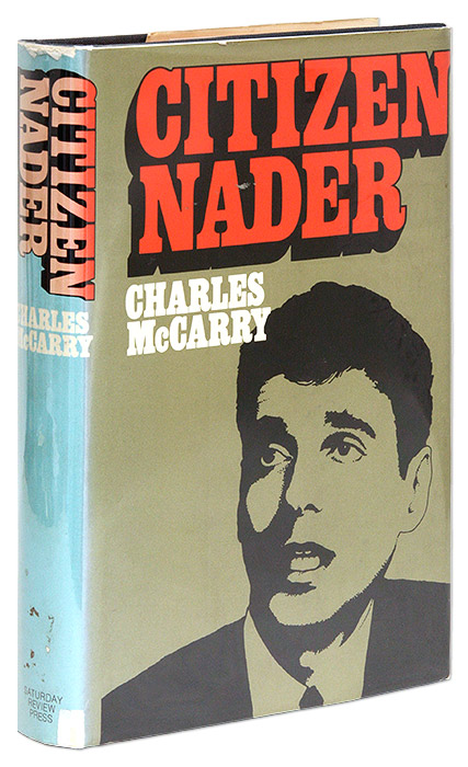Citizen Nader, First Edition, First Printing, Inscribed by Nader. Charles McCarry.