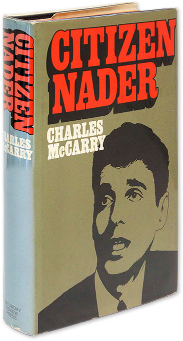 Citizen Nader. First Edition, First Printing, Inscribed by Nader. Charles McCarry.