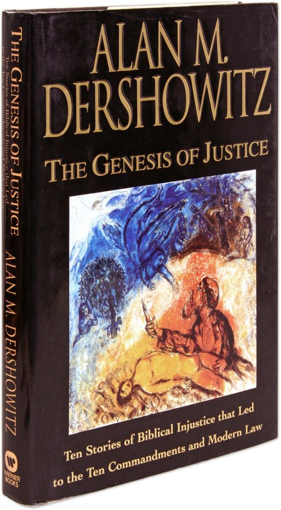 The Genesis of Justice, First Edition, Signed. Alan M. Dershowitz.