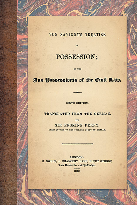 Von Savigny's Treatise on Possession; or the Jus Possessionis of. Friedrich Carl von Savigny, E. Perry, trans.