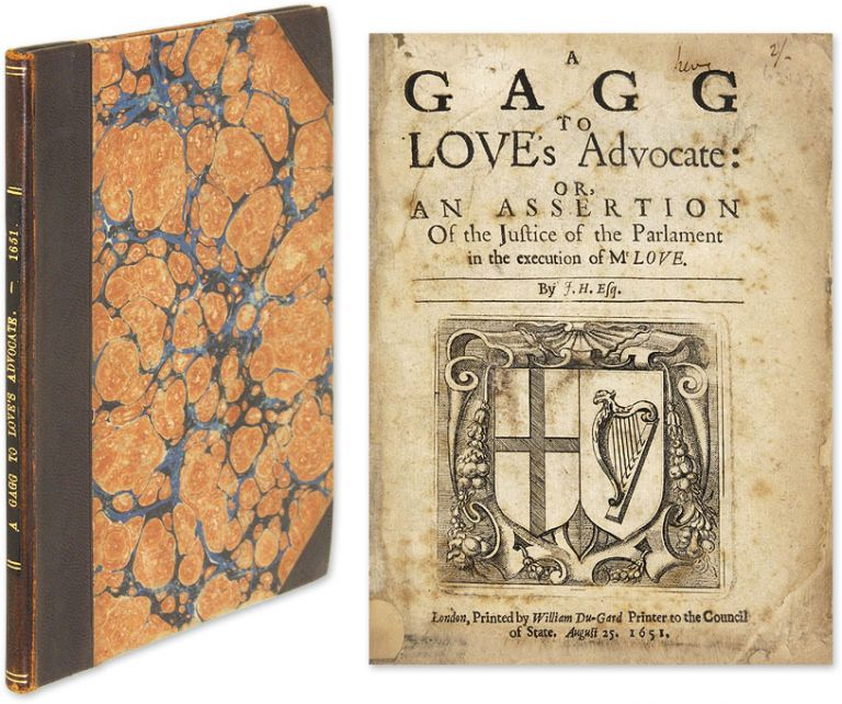 A Gagg to Love's Advocate: Or, An Assertion of the Justice of the. John Hall, John Hinde, Attributed.