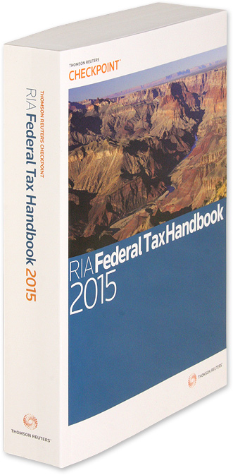 RIA Federal Tax Handbook 2015  1 Volume  Softbound by Thomson Reuters  Checkpoint on The Lawbook Exchange, Ltd