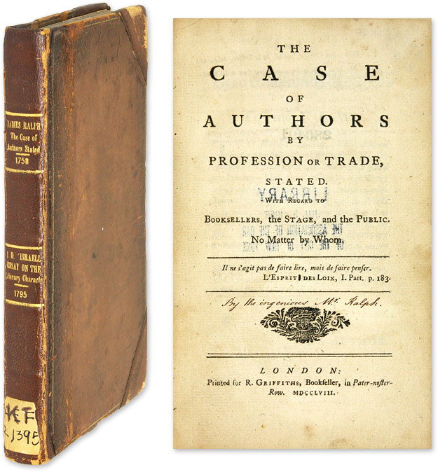The Case of Authors by Profession or Trade, Stated [Bound with]. James Ralph, Isaac D'Israeli.