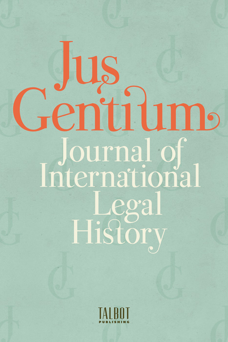 JUS GENTIUM Journal of International Legal History ANNUAL SUBSCRIPTION. Subscription: Institutional Electronic Only.