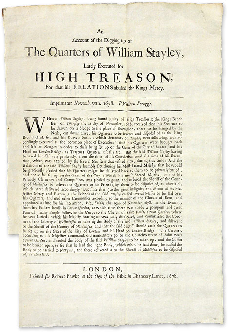 An Account of the Digging Up of the Quarters of William Stayley. Broadside, William Stayley.