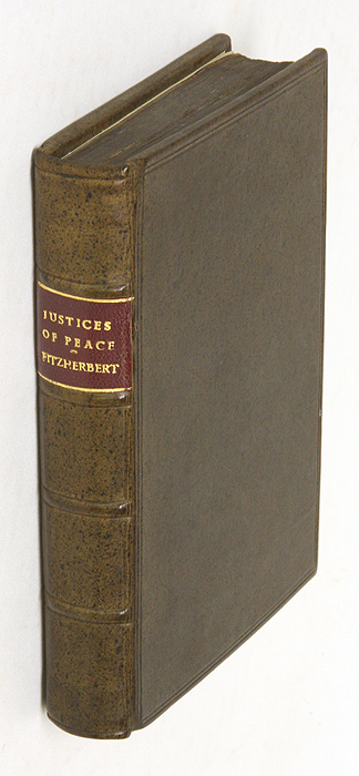 The New Boke of Justices of Peace Made by Anthonie Fitz Herbard. Sir Anthony Fitzherbert.