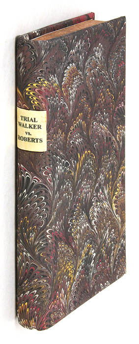 The Whole Proceedings on the Trial of an Action Brought by Thomas. Trial, William Roberts, Defendant.
