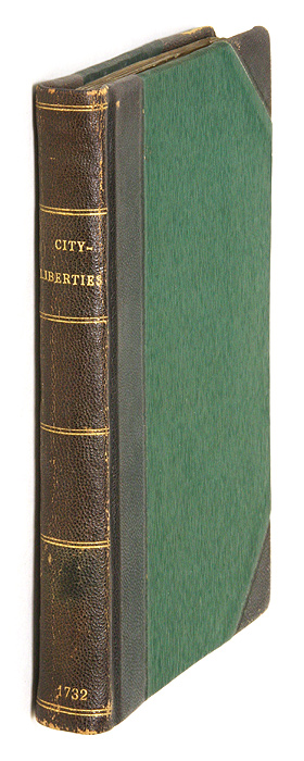 City-Liberties: Or, The Rights and Privileges of Freemen. Giles Jacob.