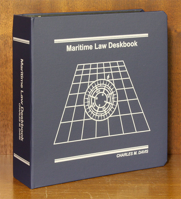 Maritime Law Deskbook 2016 Edition. 1 Vol. w/2017 Supplement. Charles M. Davis.