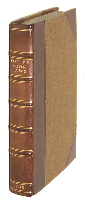 Laws Relating to the Poor, From the Forty-Third of Queen Elizabeth. Robert Foley, Compiler.