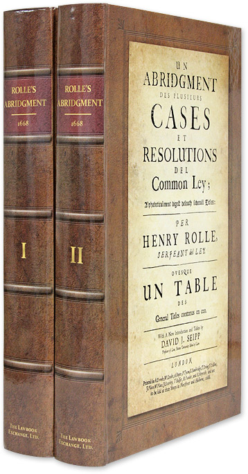 Un Abridgment des Plusieurs Cases et Resolutions del Common Ley 2 vols. Henry Rolle, David J. Seipp New Introduction.
