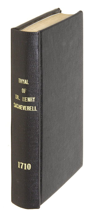 The Tryal of Dr. Henry Sacheverell, Before the House of Peers. Trial, Henry Sacheverell, Defendant.