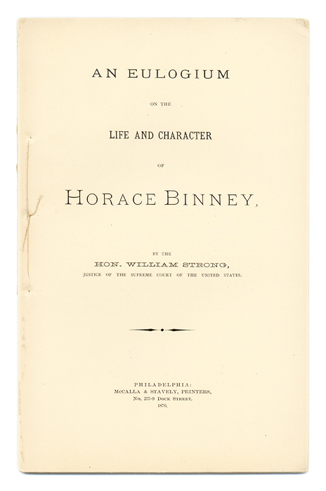 An Eulogium on the Life and Character of Horace Binney. William Strong.