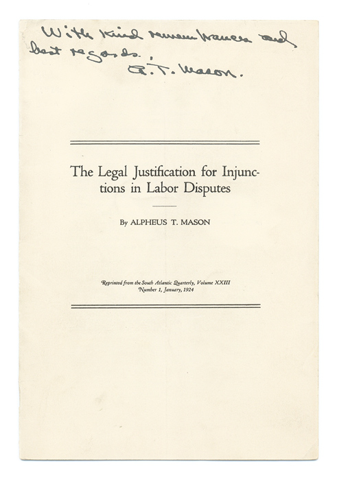 The Legal Justification for Injunctions in Labor Disputes. Alpheus T. Mason.