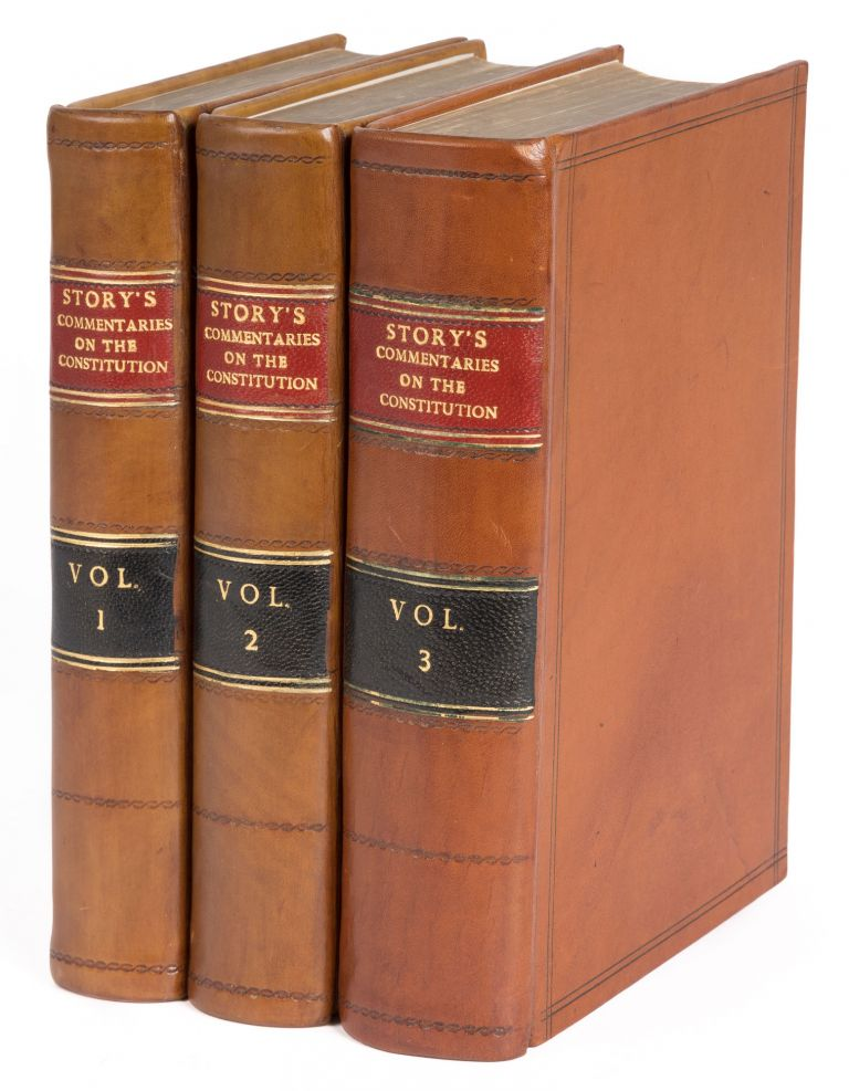 Commentaries on the Constitution of the United States, 1st ed. 3 vols. Joseph Story.