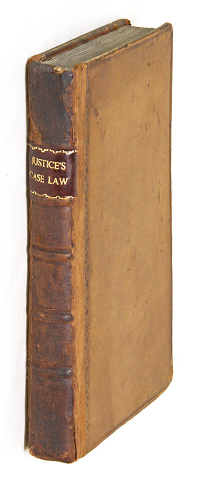 The Justice's Case Law: Being a Concise Abridgment of All the. Great Britain, Justices of the Peace.