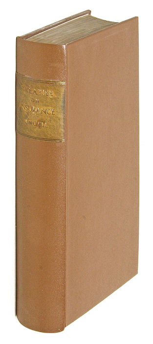 A Treatise on the Law of Fire and Life Insurance, With an Appendix. Joseph Angell.
