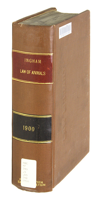 The Law of Animals, A Treatise on Property in Animals Wild and the. John H. Ingham.
